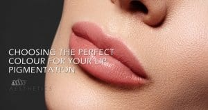 choosing the perfect colour for lip pigmentation